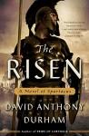 The Risen: A Novel of Spartacus - David Anthony Durham