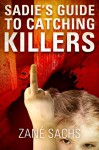 Sadie's Guide to Catching Killers: Uncut: (A Twisted Novella) - Zané Sachs