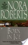 Born in Ice (Born In #2) - Nora Roberts