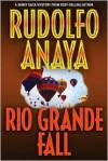 Rio Grande Fall - Rudolfo Anaya