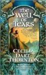 The Well of Tears - Cecilia Dart-Thornton