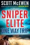 By Scott McEwen Sniper Elite: One-Way Trip: A Novel (First Edition) - Scott McEwen