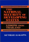 The National Security of Developing States: Lessons from Thailand - Muthiah Alagappa