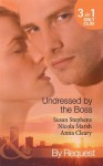 Undressed by the Boss (Mills & Boon By Request): Sheikh Boss, Hot Desert Nights / The Boss's Bedroom Agenda / Taken by the Maverick Millionaire - Susan Marsh, Nicola Cleary, Anna Stephens