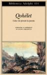 Qohélet. Colui che prende la parola - Guido Ceronetti