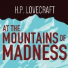 At the Mountains of Madness - Jon Bennett, H.P. Lovecraft