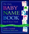 The Only Baby Name Book You'll Ever Need - Heidi Overhill, Anthony Jenkins