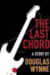The Last Chord - Douglas Wynne