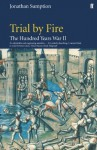 Hundred Years War Vol 2: Trial by Fire v. 2 - Jonathan Sumption
