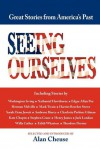 Seeing Ourselves: Great Stories of America's Past - Alan Cheuse