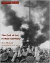The Cult of Art in Nazi Germany - Eric Michaud, Janet Lloyd, Thomas Lloyd