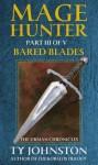 (Mage Hunter: Episode 3): Bared Blades - Ty Johnston