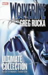 Wolverine: Ultimate Collection - Darick Robertson, Greg Rucka, Leandro Fernández