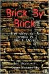 Brick by Brick: The Story, Art and Poetry of Bert F. Mann - Bert Mann, Karen Ellis