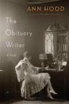 The Obituary Writer - Ann Hood