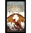 Dragon Outcast: The Age of Fire, Book Three - E.E. Knight