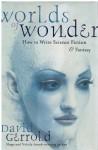 Worlds Of Wonder: How To Write Science Fiction & Fantasy - David Gerrold