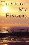 Through My Fingers - Jody Lee