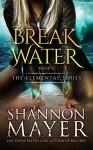 Breakwater (The Elemental Series Book 2) - Shannon Mayer