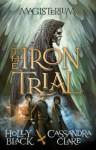 The Iron Trial - Holly Black, Cassandra Clare