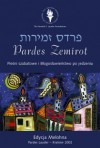 Pardes Zemirot. Pieśni szabatowe i błogosławieństwo po jedzeniu - Sacha Pecaric