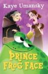 Prince Frog Face - Kaye Umansky, Ben Whitehouse