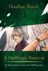 A Halflings Rescue - Heather Burch