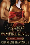 Mated to the Vampire Kings - Charlene Hartnady