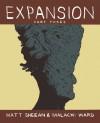 Expansion: Part Three - Malachi Ward, Matt Sheean
