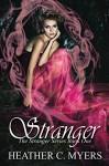 Stranger: Stranger Series Book 1 - Heather C. Myers