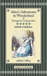 Alice in Wonderland & Through the Looking Glass (Collector's Library) - Lewis Carroll