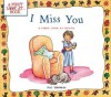 I Miss You: A First Look at Death (First Look at Books) - Pat Thomas, Lesley Harker, Leslie Harker