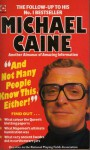And Not Many People Know This, Either! - Michael Caine