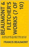 Beaumont & Fletcher's Works (7 of 10): The Maid in the Mill; The Knight of Malta; Loves Cure; Women Pleas'd; The Night-Walker, or the Little Thief - Francis Beaumont, John Fletcher