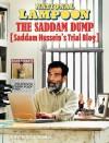 National Lampoon The Saddam Dump: Saddam Hussein's Trial Blog (National Lampoon) - Scott Rubin, MoDMaN