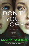 Don't you Cry - Mary Kubica