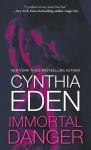 Immortal Danger - Cynthia Eden