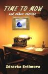 A Time To Mow & Other Stories - Zdravka Evtimova