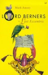 Lord Berners: The Last Eccentric - Mark Amory