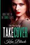 Take Cover: Book Three of The Cover Series - Kim Black