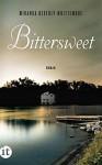 Bittersweet: Roman (insel taschenbuch) - Miranda Beverly-Whittemore, Anke Caroline Burger