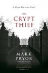 The Crypt Thief: A Hugo Marston Novel - Mark Pryor