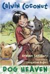 Calvin Coconut: Dog Heaven - Graham Salisbury, Jacqueline Rogers