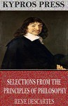 Selections from the Principles of Philosophy - René Descartes