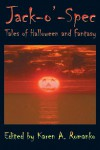 Jack-O'-Spec: Tales of Halloween and Fantasy - Karen A. Romanko, Cliff Winnig