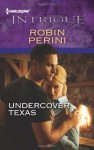 Undercover Texas - Robin Perini