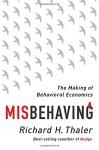 Misbehaving: The Making of Behavioral Economics - Richard H. Thaler