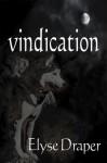 Vindication - Elyse Draper