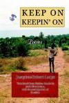 Keep on Keepin' on: Poems - Josaphat-Robert Large