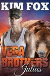 Vega Brothers: Julius: Mail Order Bride BBW (The Bear Shifters of Vega Ranch Book 1) - Kim Fox